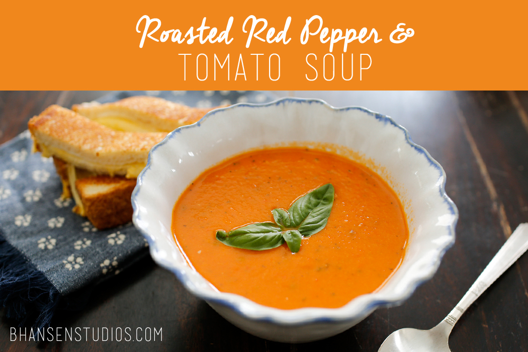 Perfect Roasted Red Pepper and Tomato Bisque Soup